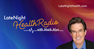Late Night Health Radio with Mark Alyn